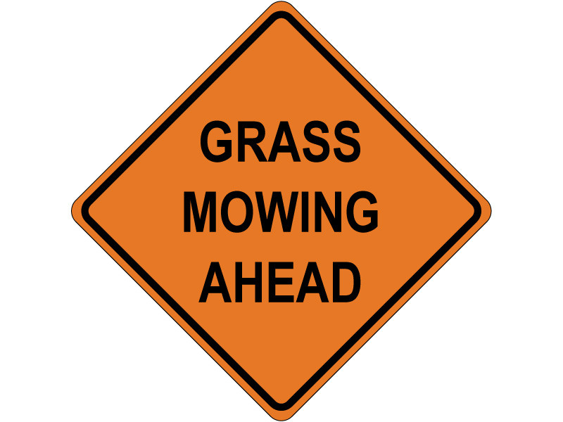 GRASS MOWING AHEAD