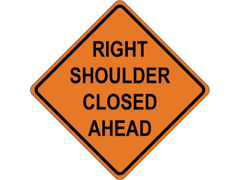RIGHT SHOULDER CLOSED AHEAD