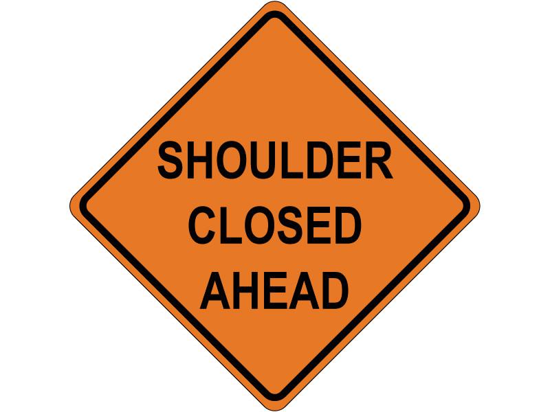 SHOULDER CLOSED AHEAD
