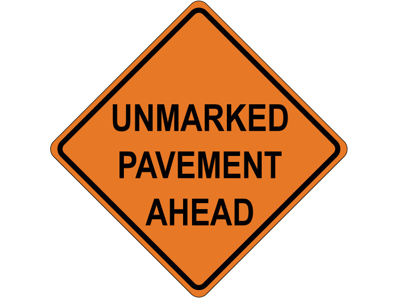 UNMARKED PAVEMENT AHEAD