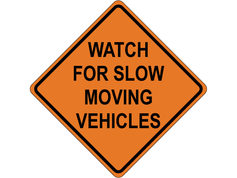 WATCH FOR SLOW MOVING VEHICLES