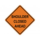 SHOULDER CLOSED AHEAD